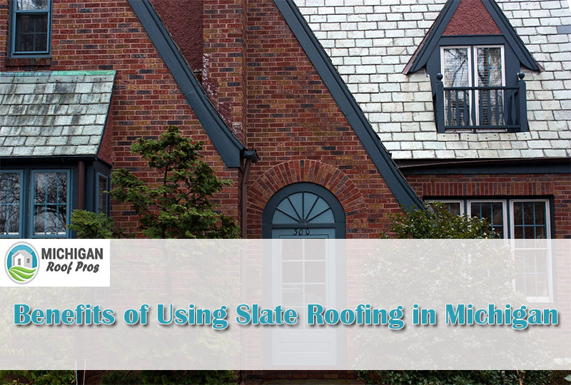 Benefits of Using Slate Roofing in Michigan 2
