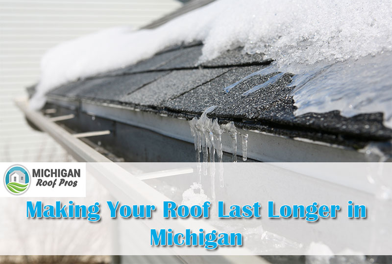 Making Your Roof Last Longer in Michigan 2