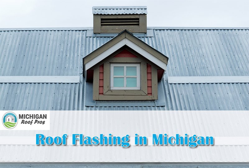 Roof Flashing in Michigan 2