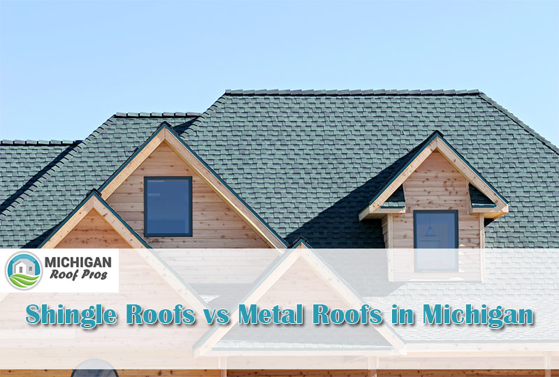 Shingle Roofs vs Metal Roofs in Michigan 2