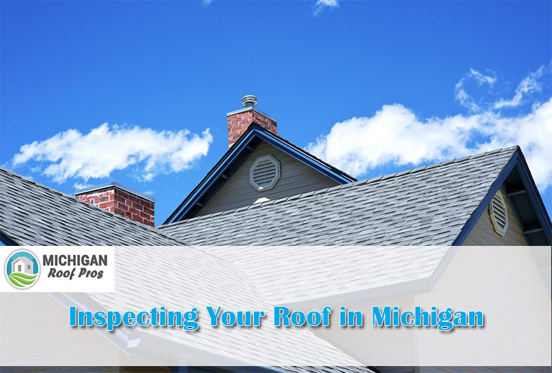 inspecting your roof in Michigan
