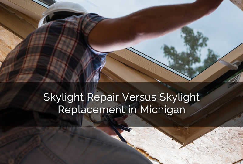 Michigan Skylight Repair