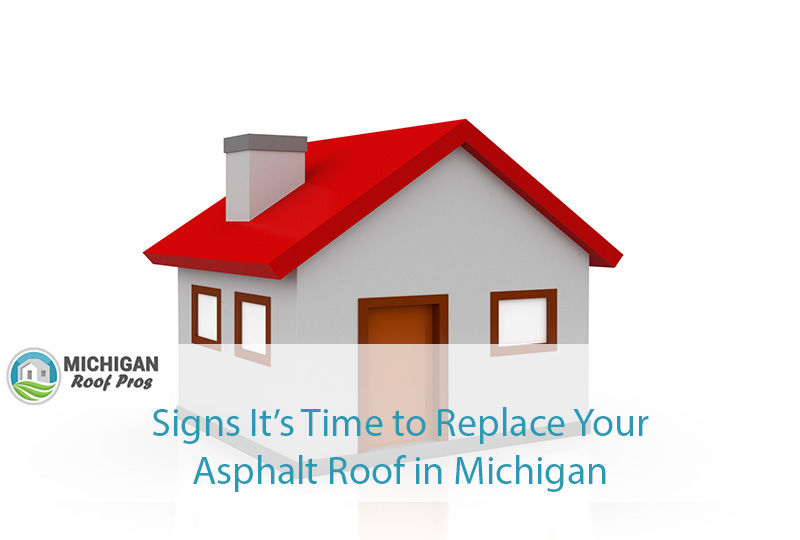 Signs It's Time to Replace Your Asphalt Roof in Michigan