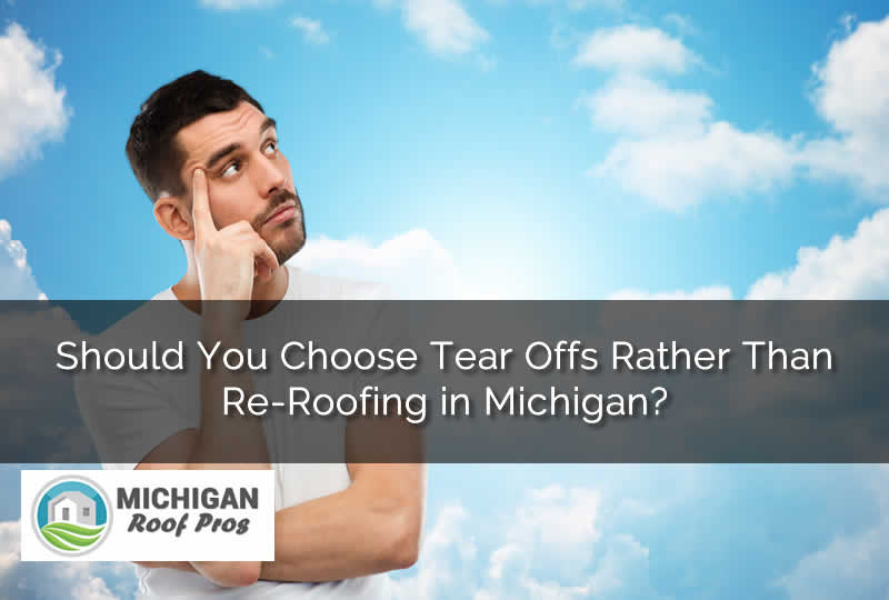 Tear off michigan roofs